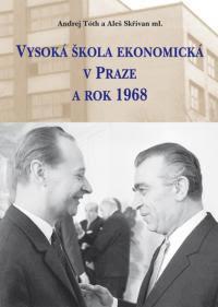 Vyšla publikace Vysoká škola ekonomická v Praze a rok 1968